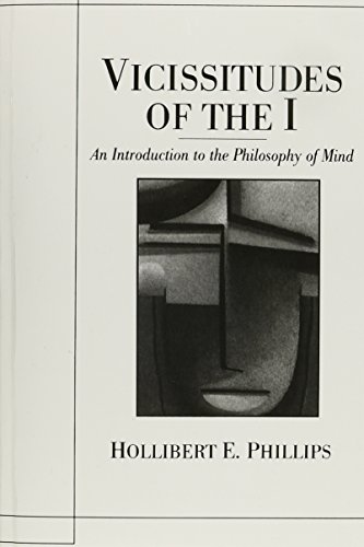 Vicissitudes of the I: An Introduction to the Philosophy of Mind