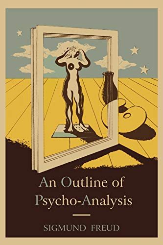 An Outline of Psycho-Analysis. (International Psycho-Analytical Library)