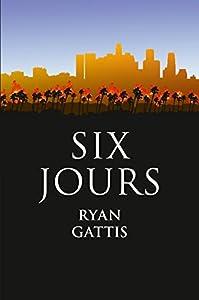 vignette de 'Six jours (Ryan Gattis)'