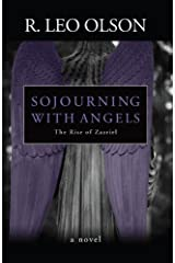 Sojourning With Angels: The Rise of Zazriel Kindle Edition