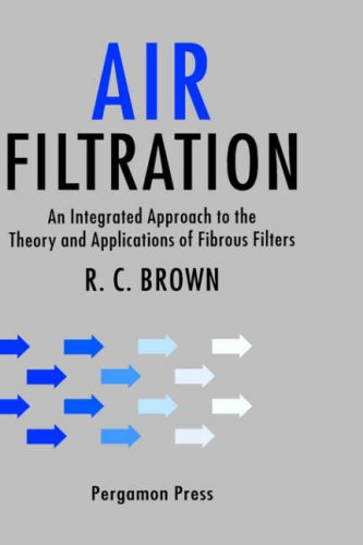 (Air Filtration: An Integrated Approach to the Theory and Applications of Fibrous Filters)