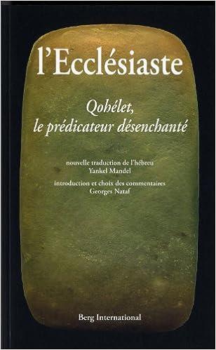En ligne téléchargement L'Ecclésiaste - Quohélet, le prédicateur désenchanté pdf, epub