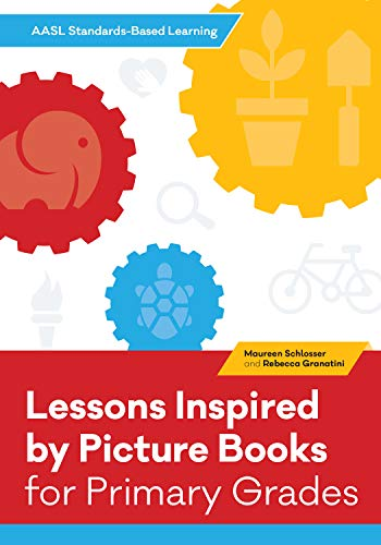 (Lessons Inspired by Picture Books for Primary Grades (Aasl Standards-based Learning) )