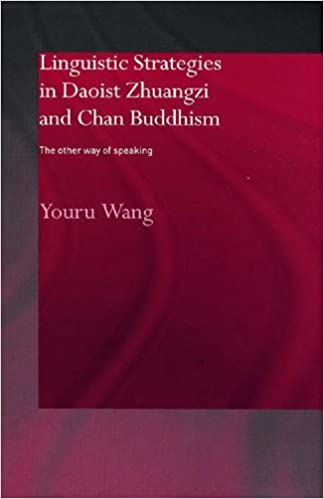 Download Linguistic Strategies in Daoist Zhuangzi and Chan Buddhism: The Other Way of Speaking PDF, azw (Kindle), ePub