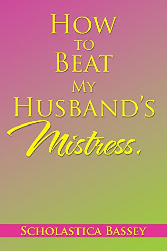 How to Beat My Husband'S Mistress.
