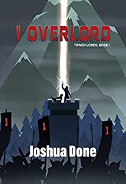 I Overlord (Tower Lords Book 1)