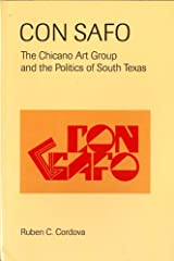 Con Safo: The Chicano Art Group and the Politics of South Texas Paperback