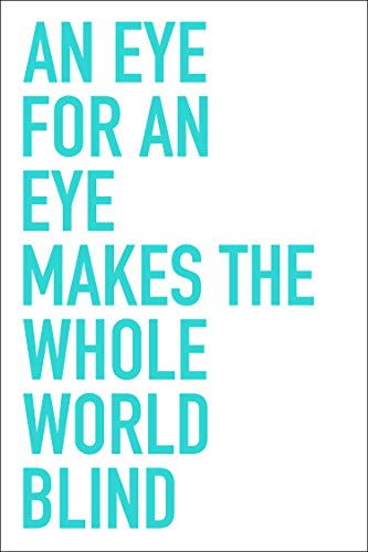 Spitzy's an Eye for an Eye Makes The Whole World Blind 12x18 Inches Motivational Poster, Wall Art Print - Inspirational
