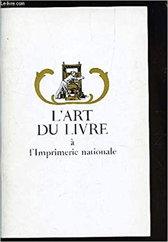 L Art Du Livre A L Imprimerie Nationale Cinq Siecles D Art