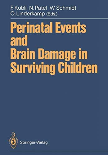 Perinatal Events and Brain Damage in Surviving Children: Based on Papers Presented at an International Conference Held in Heidelberg in 1986