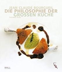 Jean Claude Bourgueil - Die Philosophie der Grossen Küche