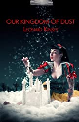 Our Kingdom of Dust by Leonard Kinsey (2012-04-30)