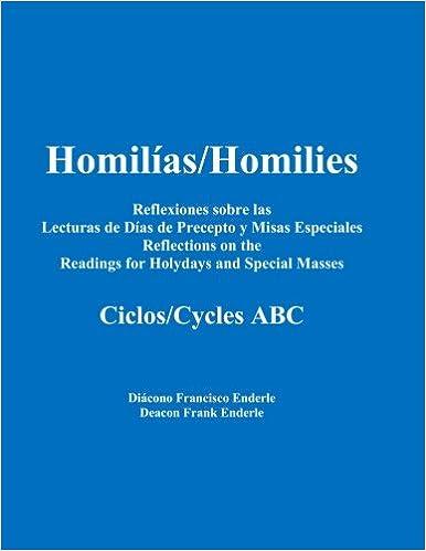 Homilias/Homilies Reflexiones Dias de Precepto y Misas Especiales/Holyday and Special Mass Reflections Cycles ABC (Spanish Edition)