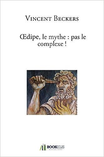 En ligne téléchargement Oedipe, le mythe : pas le complexe ! pdf