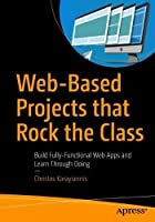 Web-Based Projects that Rock the Class Front Cover