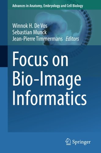 Focus On Bio Image Informatics  Advances In Anatomy  Embryology And Cell Biology