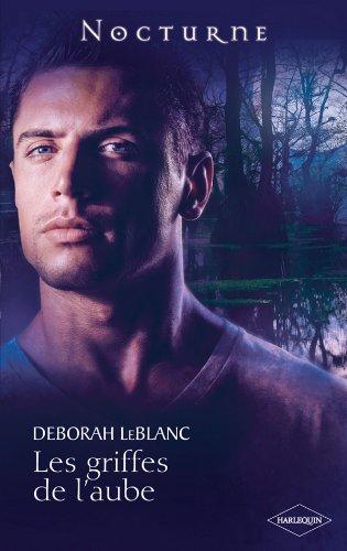 Les peuples de l'ombre - Tome 3 : Les griffes de l'aube de Deborah LeBlanc 41Zs9zXvEkL