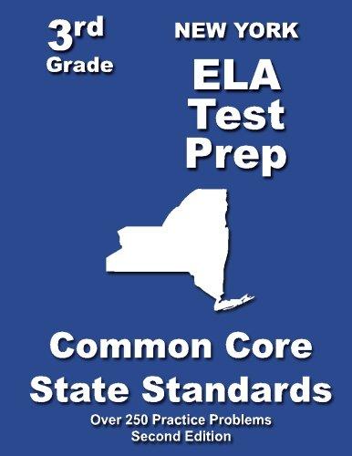 New York 3rd Grade ELA Test Prep: Common Core Learning Standards (New York State 3rd Grade Ela Test Prep)