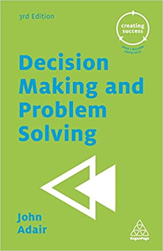 Decision Making And Problem Solving Creating Success John