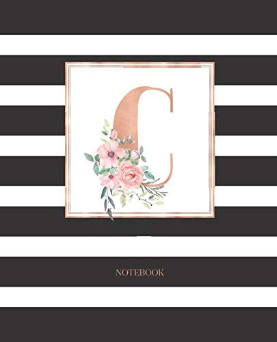 Notebook: Black and White Stripes Rose Gold Monogram Initial Letter C with Pink Floral Notebook Journal for Women, Girls and School Wide Rule (7.5 in x 9.25 in)