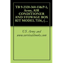 TB 9-2320-360-13&P-1, Army, AIR CONDITIONER AND STOWAGE BOX KIT MODEL 7336, (NSN 4120-01-505-4149), (P/N 3439127), FOR HEAVY EQUIPMENT TRANSPORTER (HET) MODEL 1070, 8X8, 2008