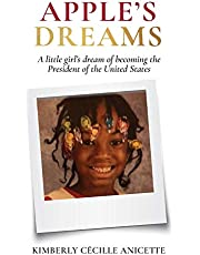 Apple's Dreams: A little girl's dream of becoming the President of the United States