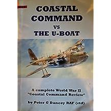 Coastal Command vs. the U-Boat: A Complete World War II Coastal Command Review