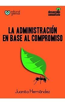 La Administración en base al Compromiso (Spanish Edition) by [Hernandez, Juanita]