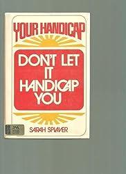 Your Handicap, Don't Let it Handicap You