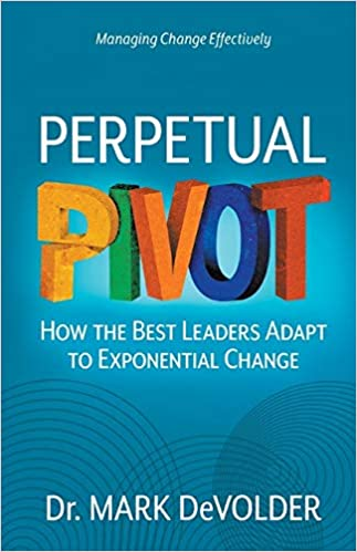 Perpetual Pivot: How the Best Leaders Adapt to Exponential Change