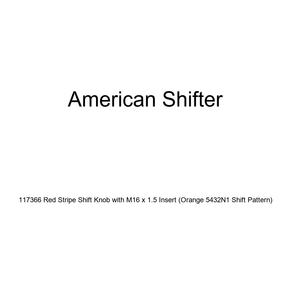 Orange 5432N1 Shift Pattern American Shifter 117366 Red Stripe Shift Knob with M16 x 1.5 Insert