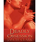 { DEADLY OBSESSION (, LIBRARY - CD) (KINNCAID BROTHERS) - IPS } By Clark, Jaycee ( Author ) [ Oct - 2013 ] [ Compact Disc ]
