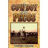 A Cowboy of the Pecos, Patrick Dearen, 1556225288