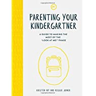 "Parenting Your Kindergartner: A Guide to Making the Most of the ""Look at Me!"" Phase"