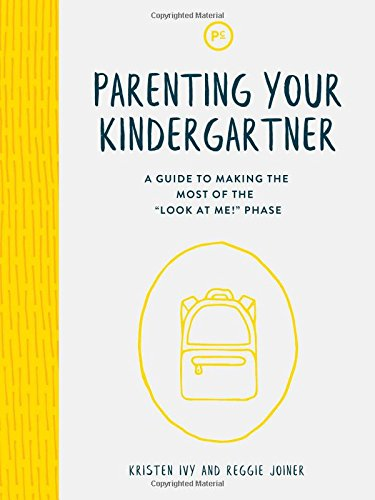 "Download Parenting Your Kindergartner: A Guide to Making the Most of the ""Look at Me!"" Phase ebook"