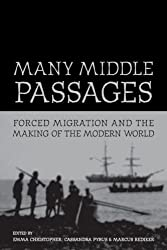 Many Middle Pasages: Forced Migration and the Making of the Modern World (California World History Library)