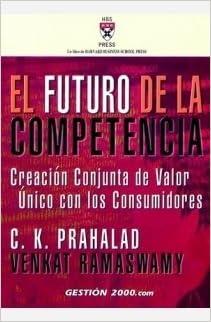 El futuro de la competencia: C.K. PRAHALAD: 9788480889797 ...