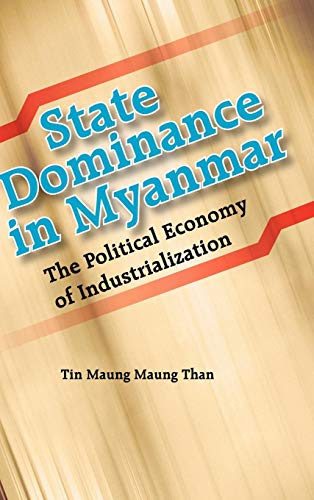 State Dominance in Myanmar: The Political Economy of Industrialization