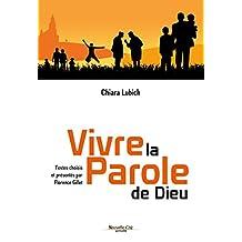Vivre la parole de Dieu: Textes choisis et présentés par Florence Gillet (Spiritualité) (French Edition)