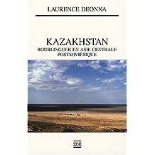 Kazakhstan [nouvelle édition]: Boulinguer en Asie centrale