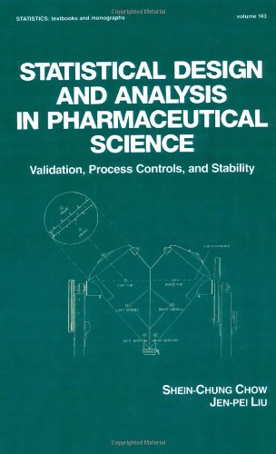 Statistical Design and Analysis in Pharmaceutical Science: Validation, Process Controls, and Stability (STATISTICS, A SE