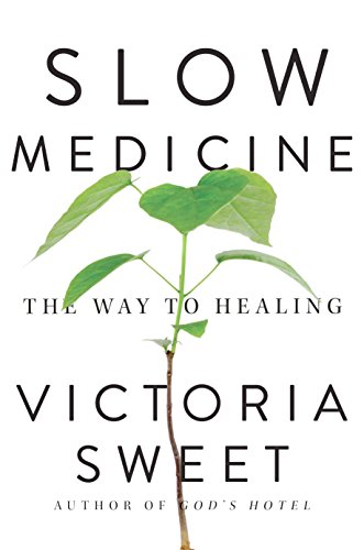 Image of Slow Medicine: The Way to Healing