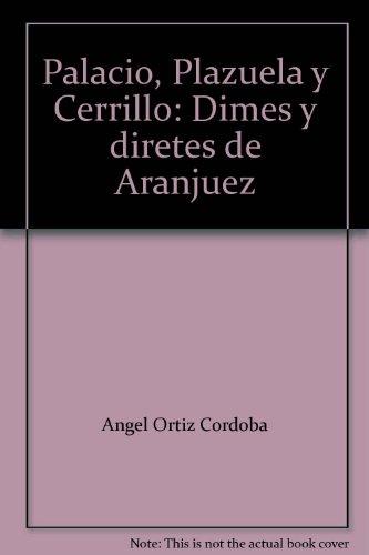 Descargar Libro Palacio, Plazuela Y Cerrillo Ángel Ortiz Córdoba