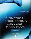 img - for Biomedical Engineering and Design Handbook, Volume 1: Volume I: Biomedical Engineering Fundamentals book / textbook / text book