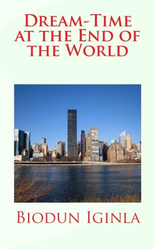 Dream-Time at the End of the World PDF