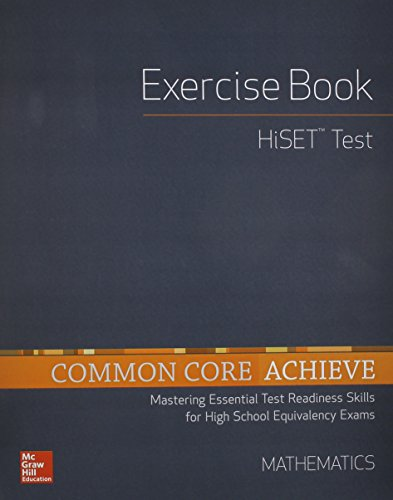 Common Core Achieve, HiSET Exercise Book Mathematics (BASICS & ACHIEVE)