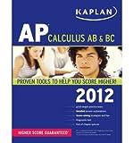 img - for Kaplan AP Calculus AB & BC 2012 (Kaplan AP Calculus AB & BC) (Paperback) - Common book / textbook / text book