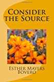 Consider the Source, Esther Bovero, 1481892592