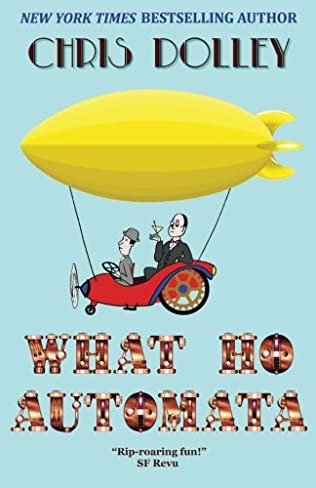book cover of What Ho, Automaton!