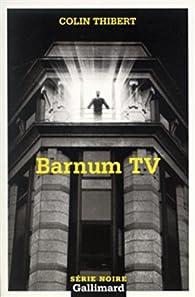 Barnum TV par Colin Thibert